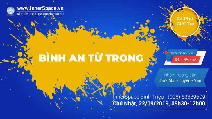 BÌNH AN TỪ TRONG - Dành cho từ 18 đến 35 tuổi @ Innerspace Bình Triệu